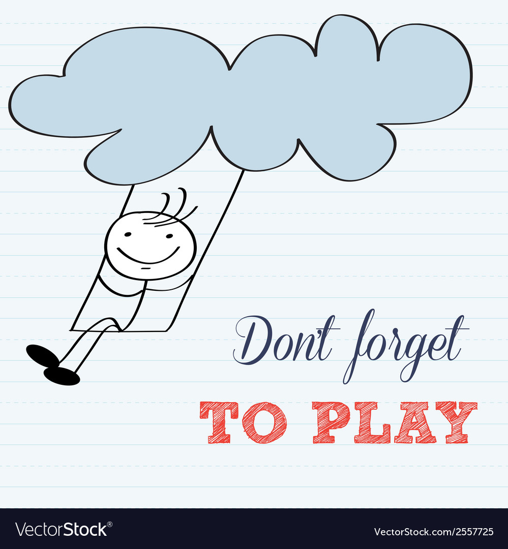 Dont forget to play motivational background vector | Price: 1 Credit (USD $1)