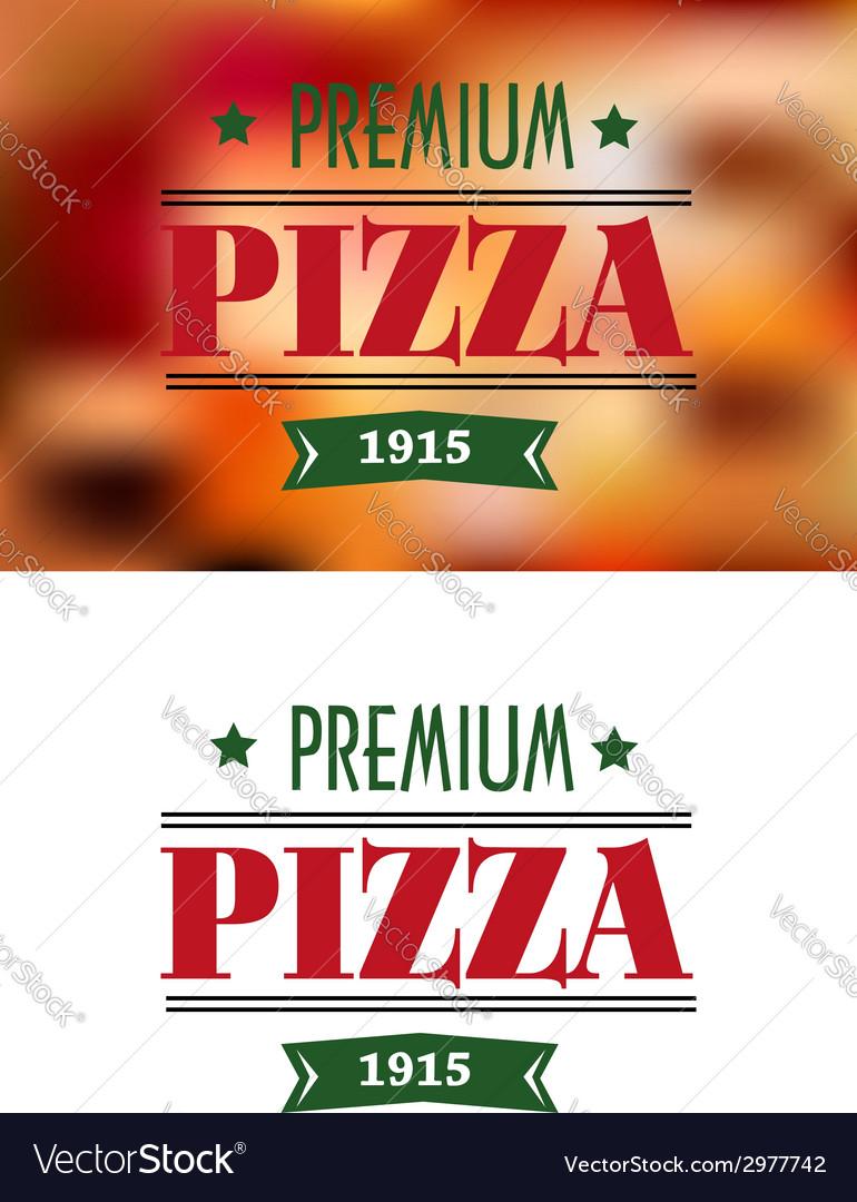 Italian premium pizza poster vector | Price: 1 Credit (USD $1)