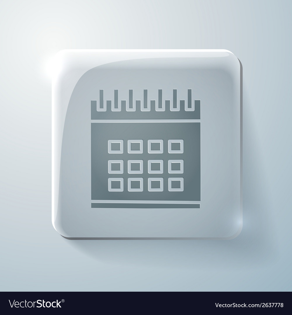Glass square icon with highlights calendar vector | Price: 1 Credit (USD $1)