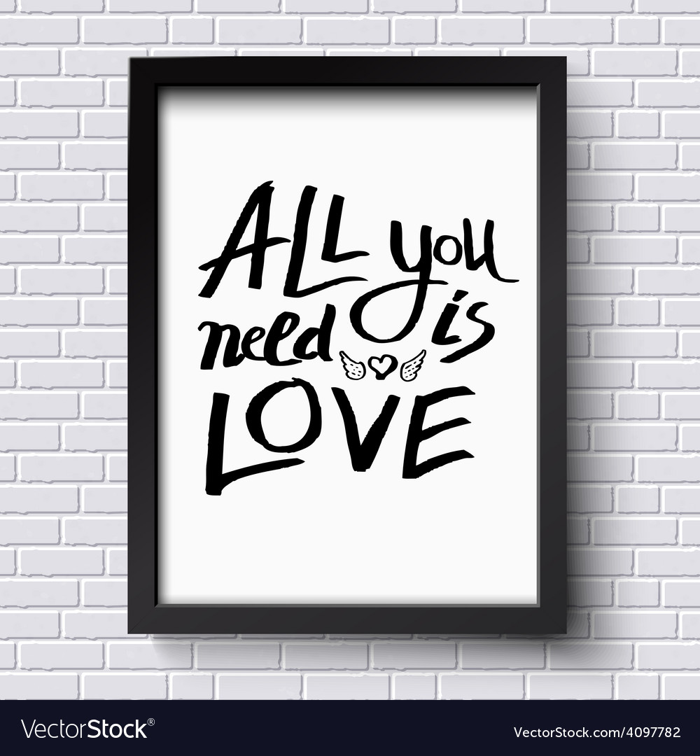 All you need is love concept on a frame vector | Price: 1 Credit (USD $1)