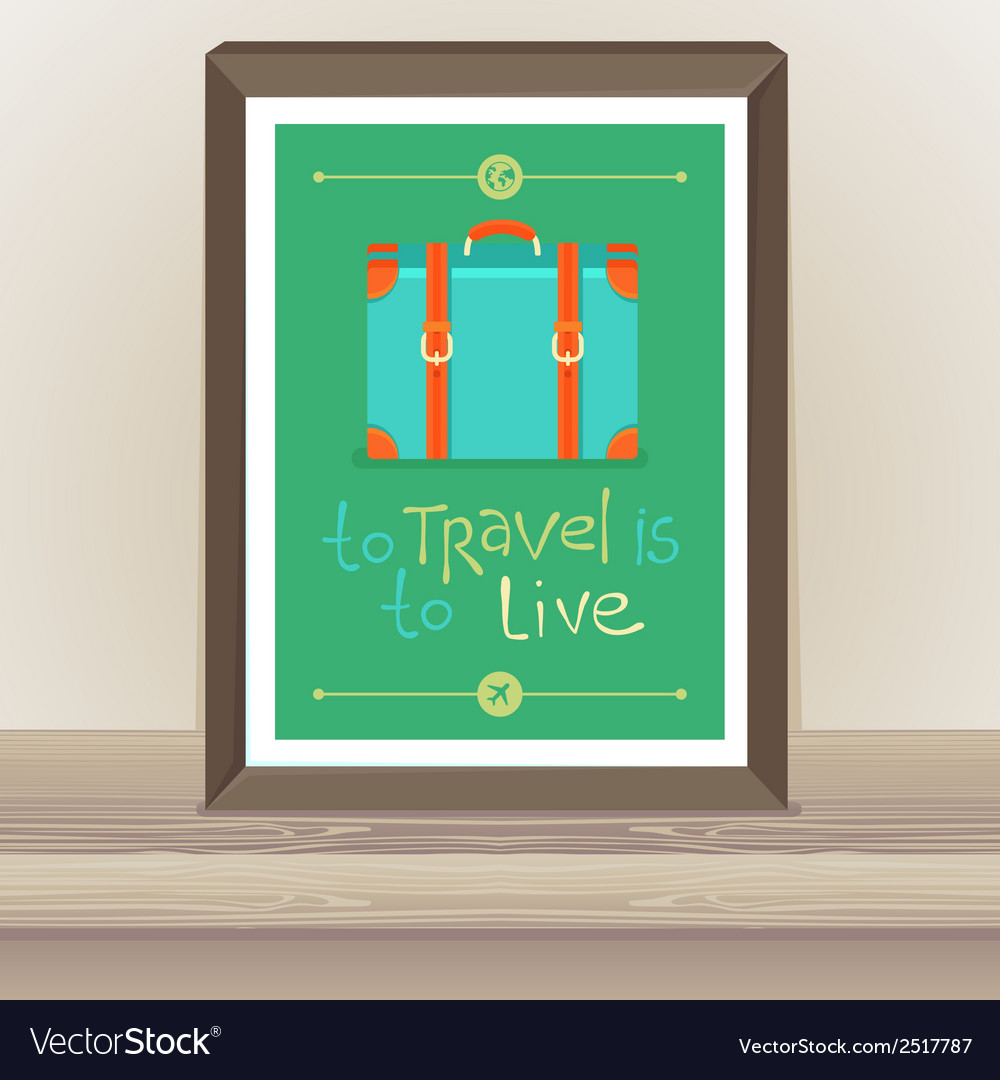 Poster - to travel is to live vector | Price: 1 Credit (USD $1)