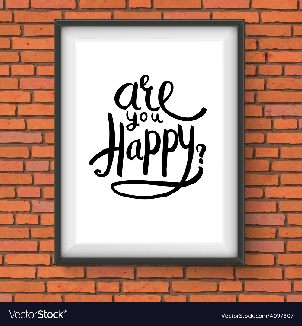 Conceptual are you happy texts on a frame vector | Price: 1 Credit (USD $1)