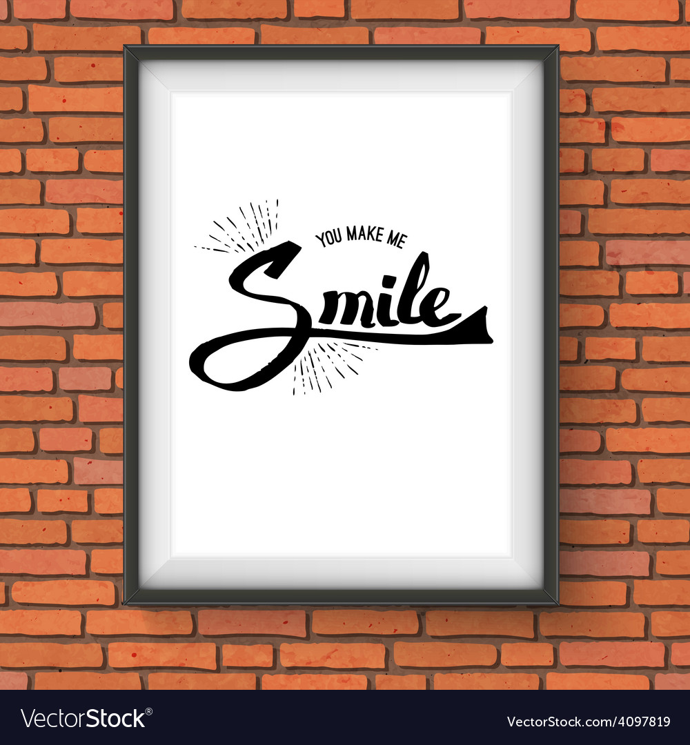 You make me smile concept on a frame vector   Price: 1 Credit (USD $1)