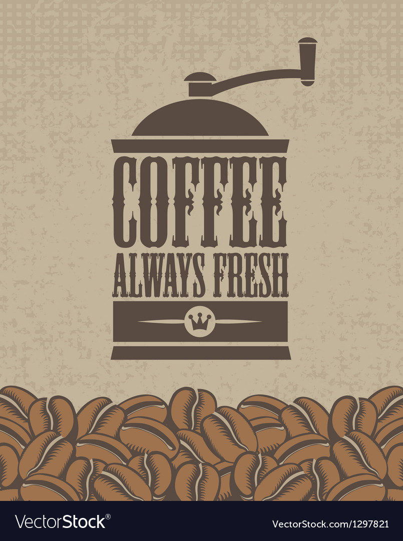 Always fresh coffee vector | Price: 1 Credit (USD $1)