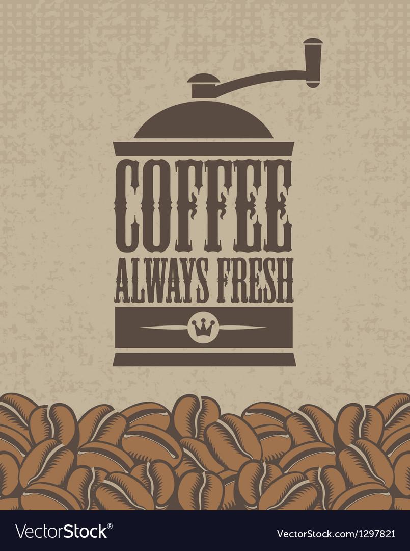 Always fresh coffee vector | Price: 1 Credit (USD $1)