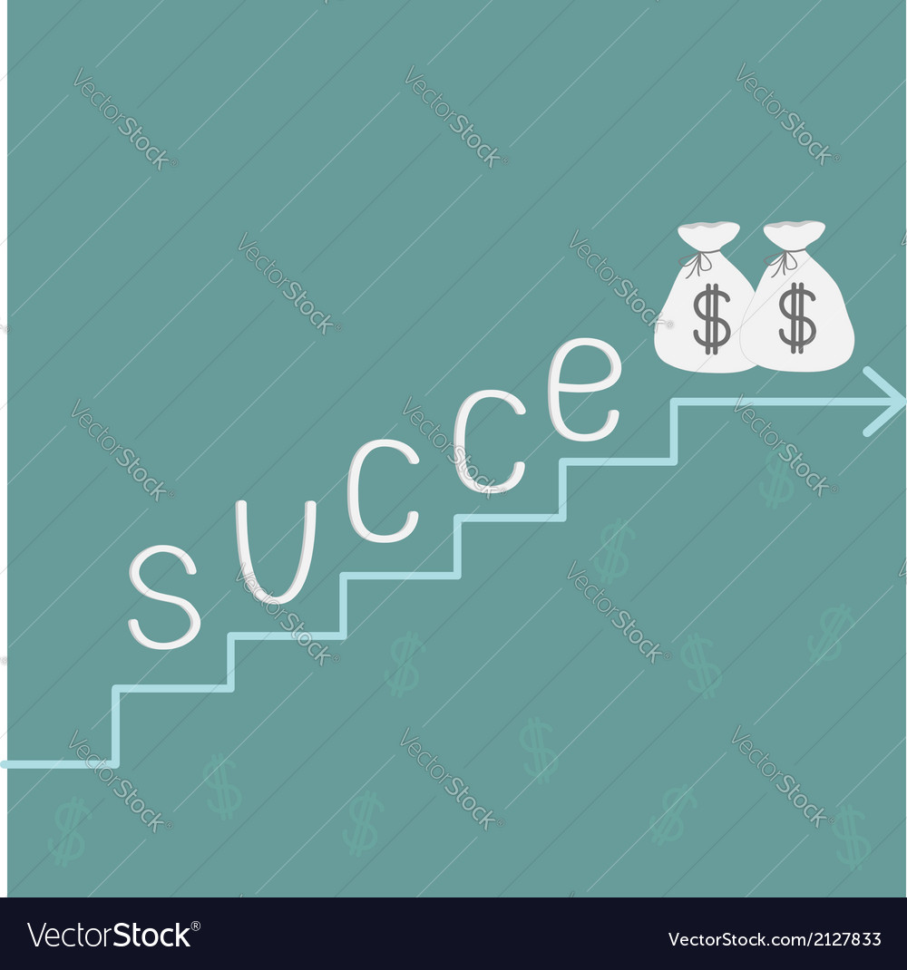 Stairs word success and money bags with dollar sig vector | Price: 1 Credit (USD $1)