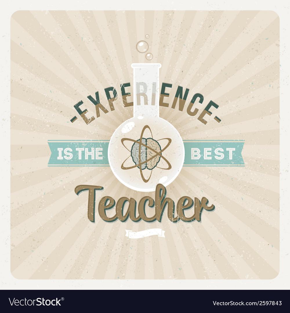 Experince is the best teacher - type design vector | Price: 1 Credit (USD $1)