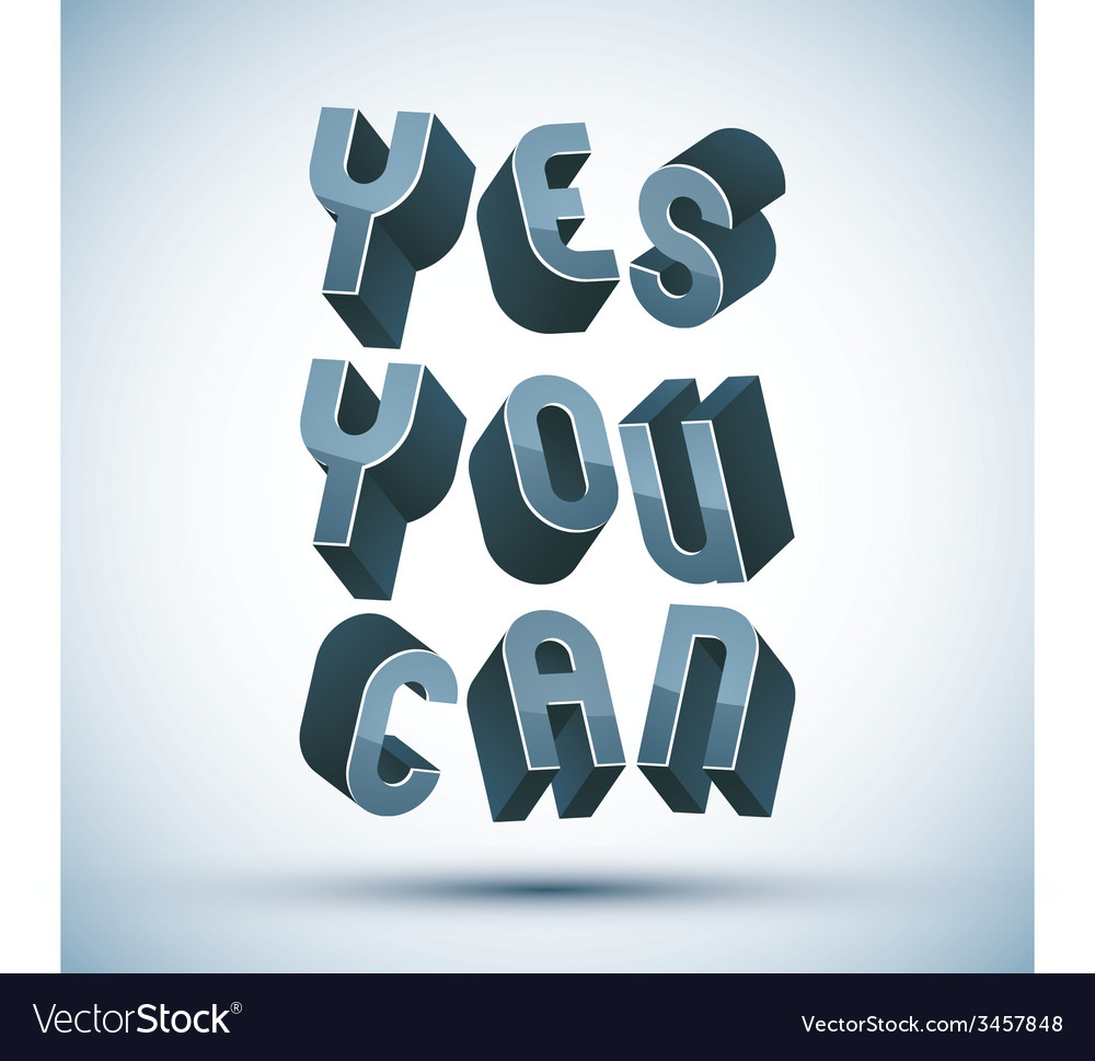 Yes you can phrase made with 3d retro style vector | Price: 1 Credit (USD $1)