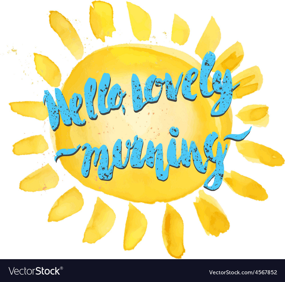 Watercolor sun and hello lovely morning hand drawn vector | Price: 1 Credit (USD $1)