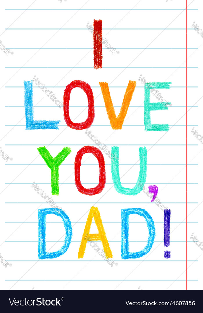 Phrase i love you dad child writing style on lined vector | Price: 1 Credit (USD $1)