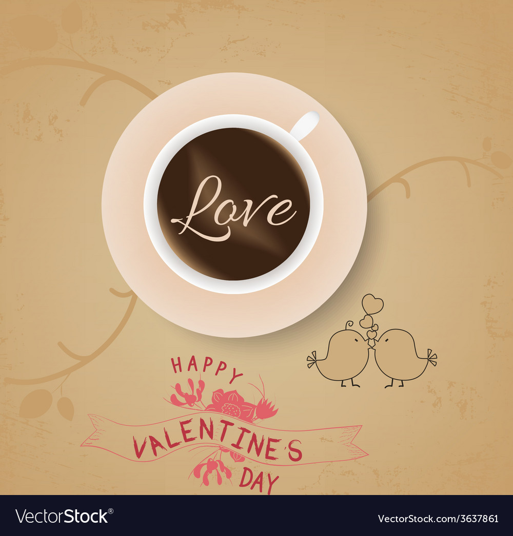 Vintage valentines cup of coffee with love vector | Price: 1 Credit (USD $1)