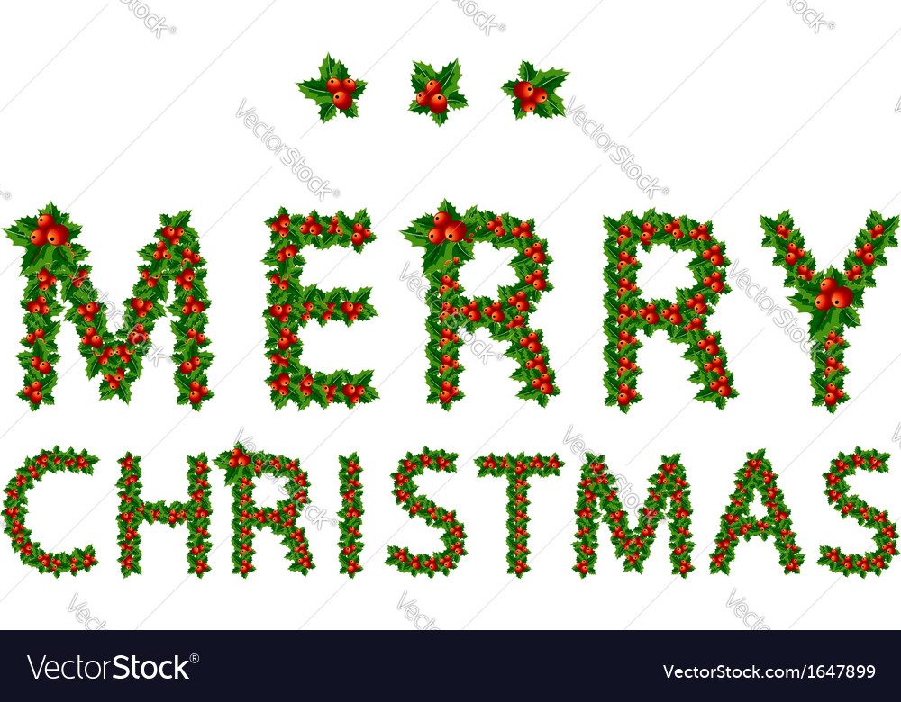 Merry christmas made from holly tree for your vector | Price: 1 Credit (USD $1)