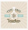 Experince is the best teacher - type design vector