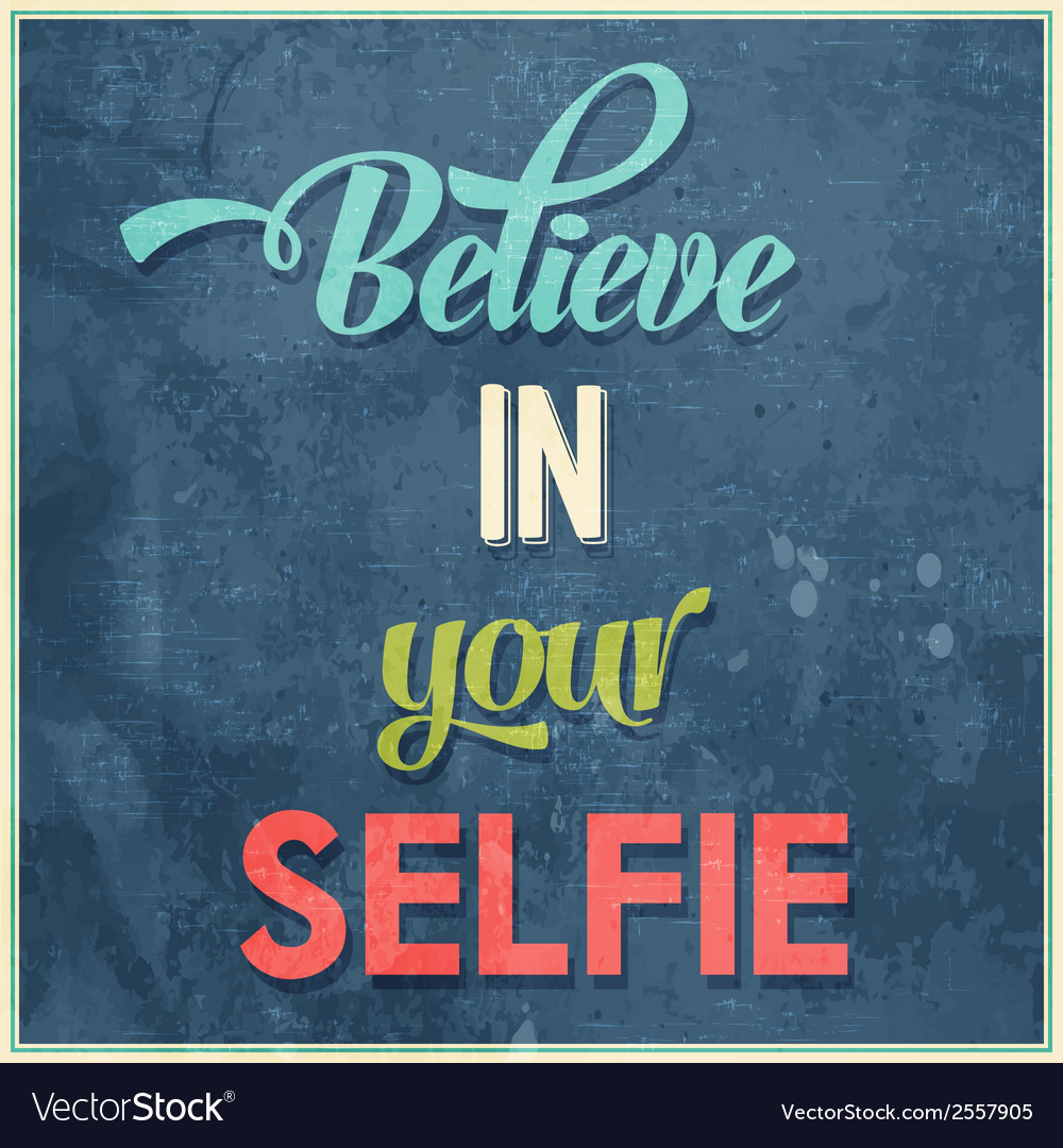 Calligraphic writing believe in your selfie vector | Price: 1 Credit (USD $1)