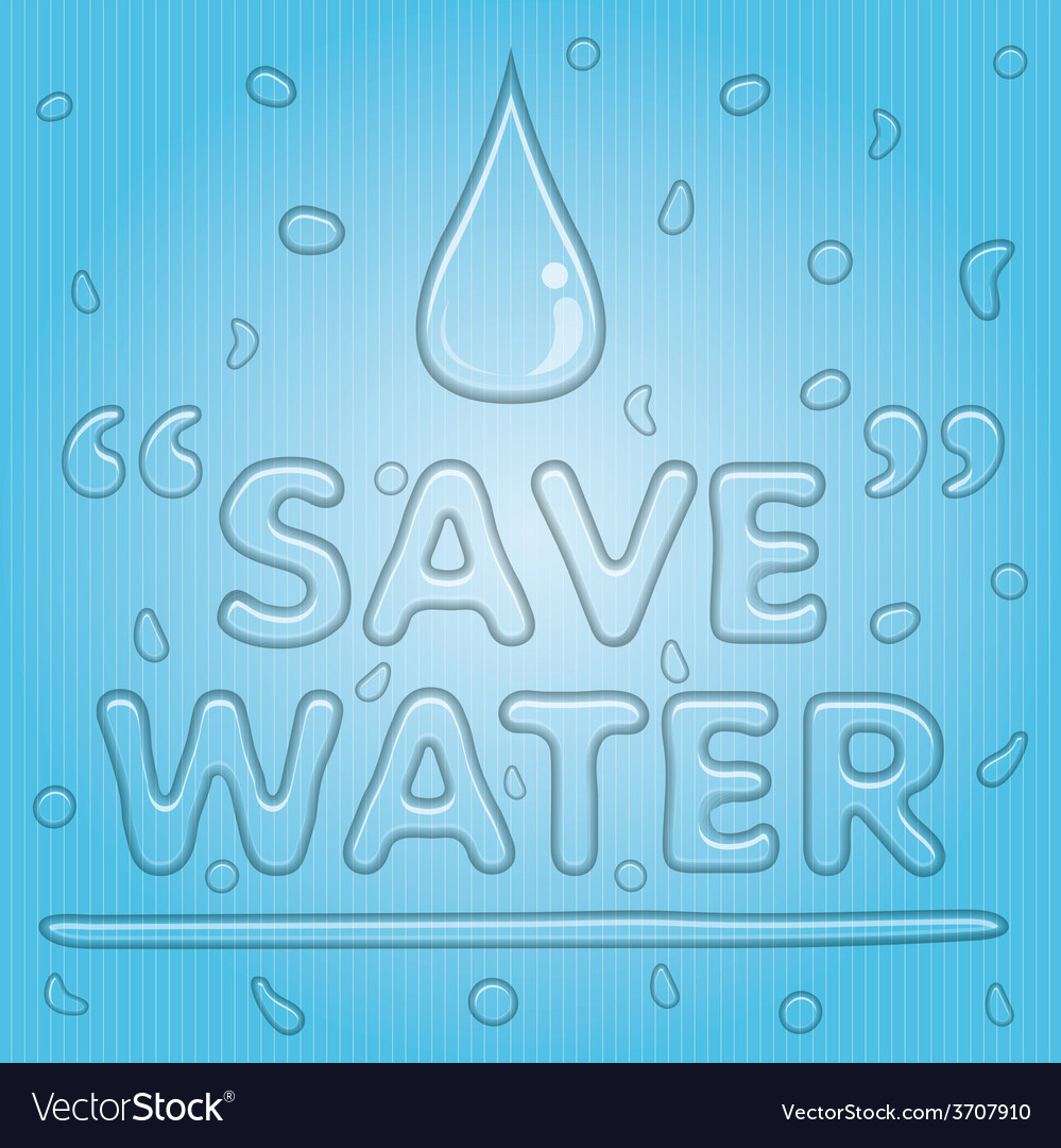 Transparent water drop with save water word vector | Price: 1 Credit (USD $1)