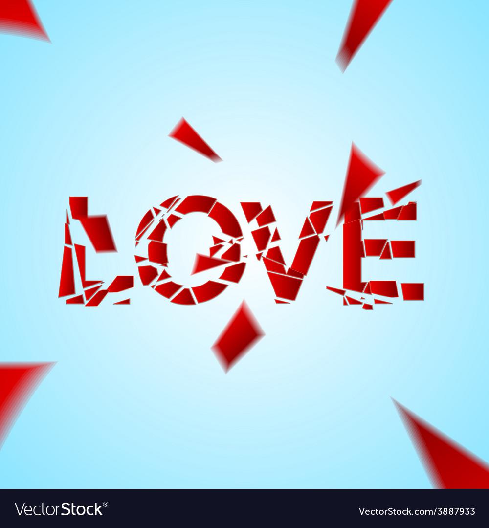 Crashed love word broken vector | Price: 1 Credit (USD $1)
