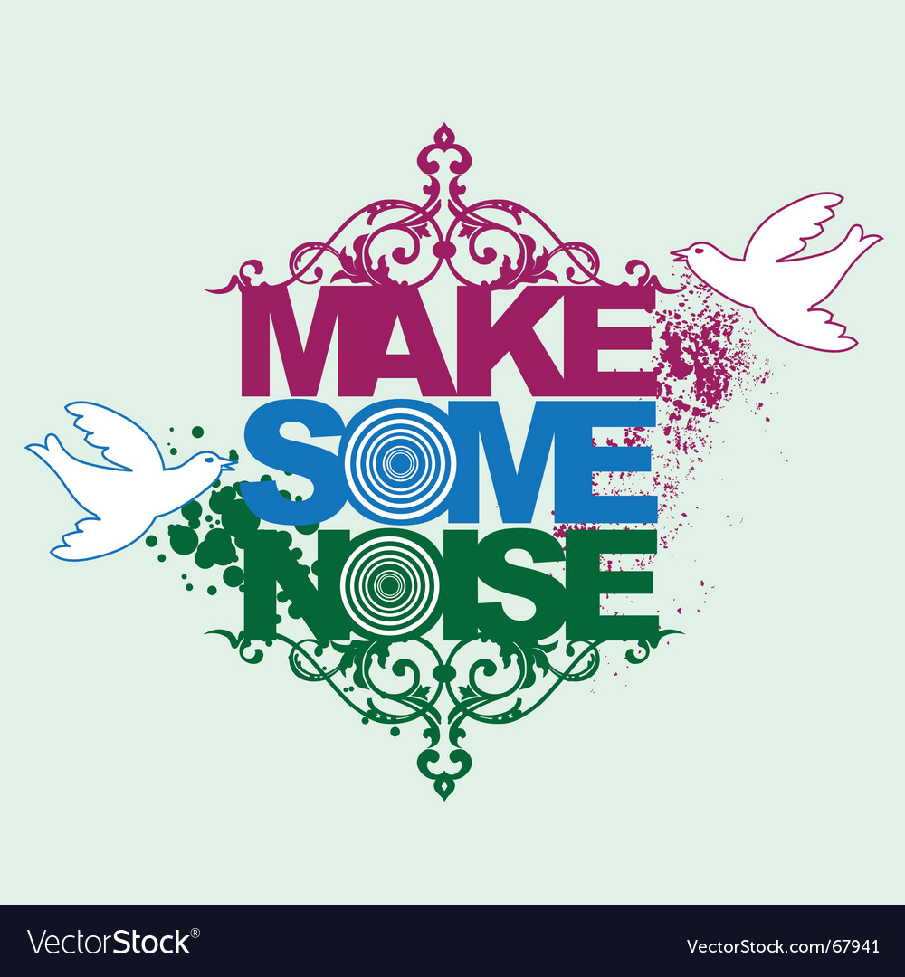 Make some noise vector | Price: 1 Credit (USD $1)