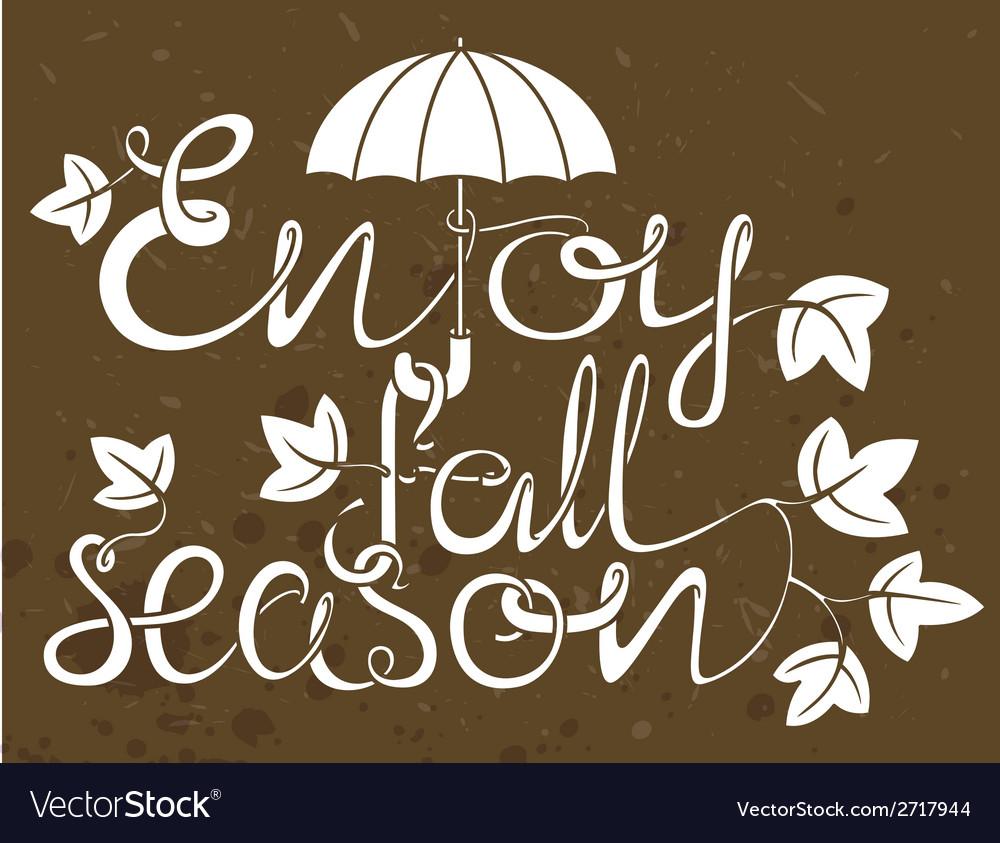 Enjoy fall season vector   Price: 1 Credit (USD $1)
