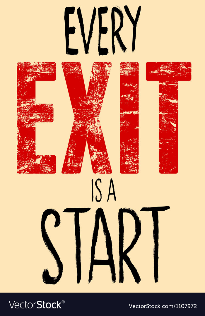 Every exit is a start typography vector | Price: 1 Credit (USD $1)
