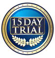 Fifteen day trial blue label vector