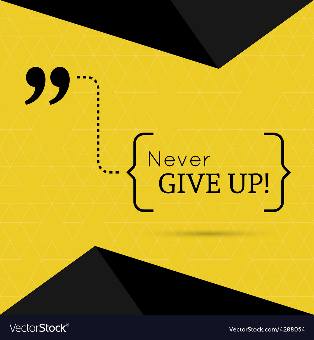Inspirational quote vector   Price: 1 Credit (USD $1)