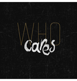Who cares vintage vector
