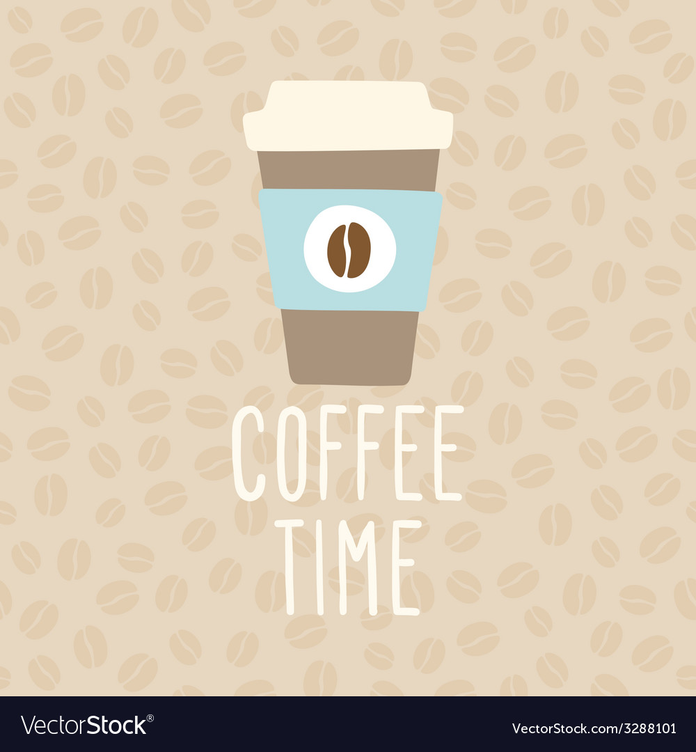 Coffee time cup to go vector | Price: 1 Credit (USD $1)