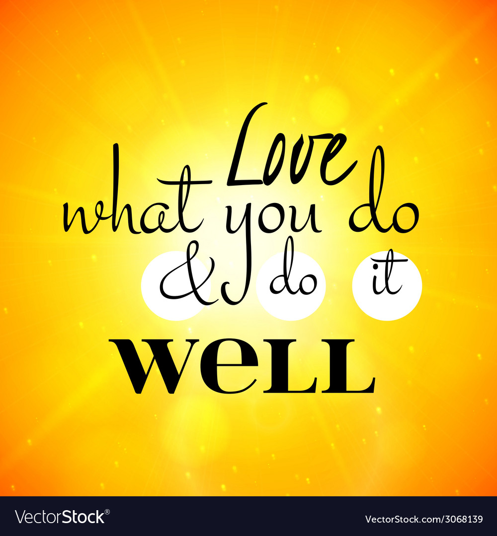 Love what you do and do it well lettering vector | Price: 1 Credit (USD $1)