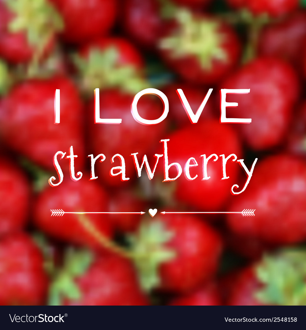 Blurred background with i love strawberry phrase vector | Price: 1 Credit (USD $1)