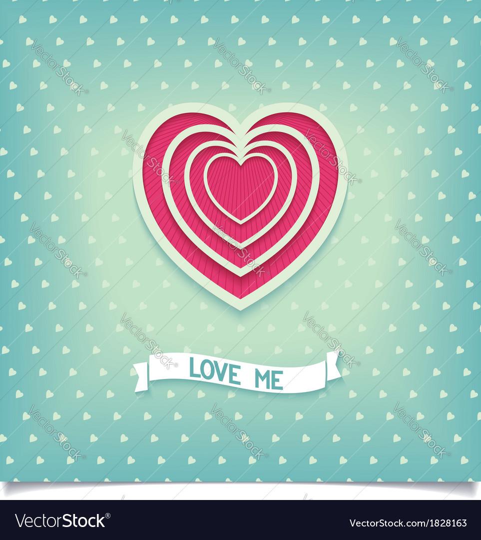 Beautiful retro design heart love me vector | Price: 1 Credit (USD $1)