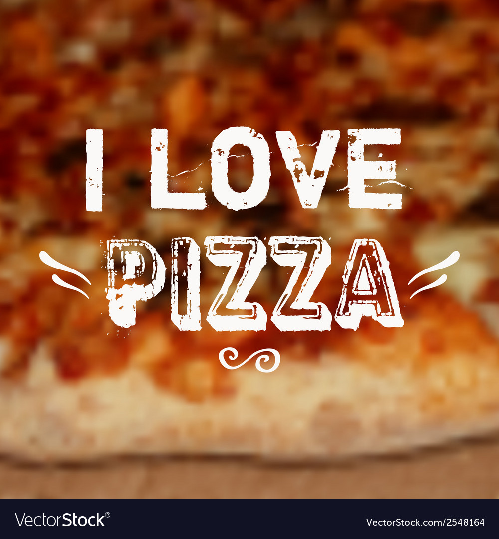 With blurred pizza background and i love pi vector | Price: 1 Credit (USD $1)