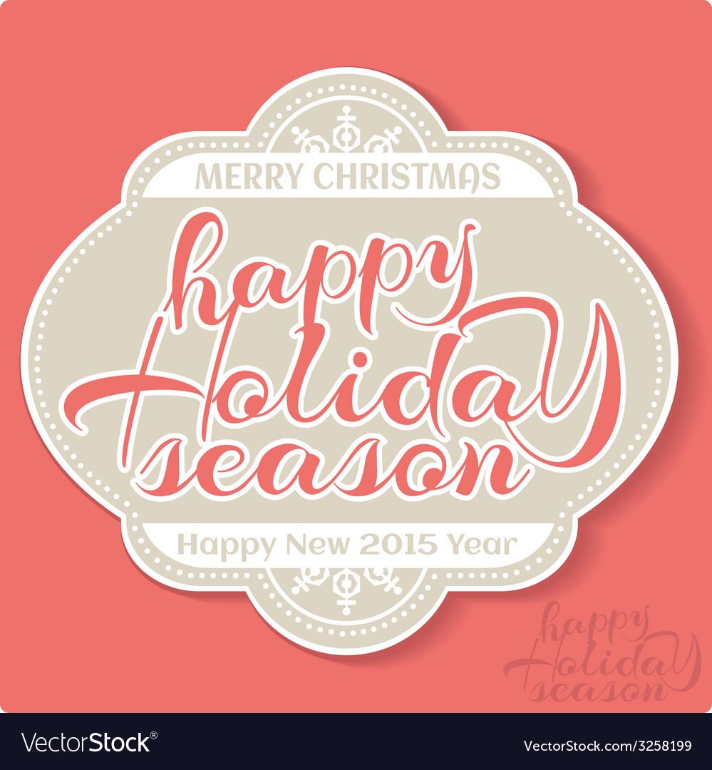 Happy holiday season label vector   Price: 1 Credit (USD $1)