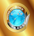 Travel and tourism around the world gold label vector