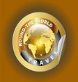 Travel round the world symbol with golden globe sy vector