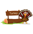 A wooden signboard at the back of a turkey vector