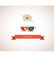 You are my cup of tea vector