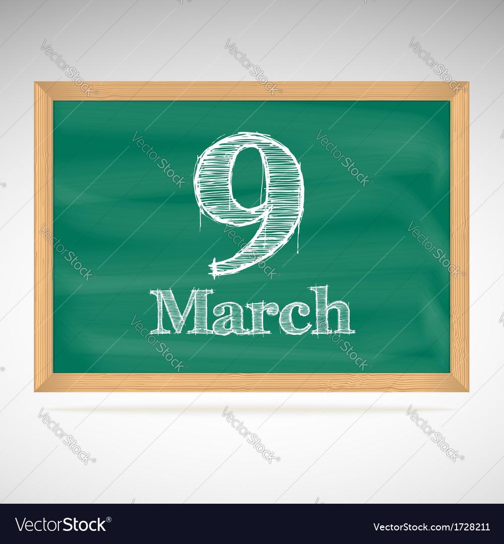 March 9 inscription in chalk on a blackboard vector | Price: 1 Credit (USD $1)