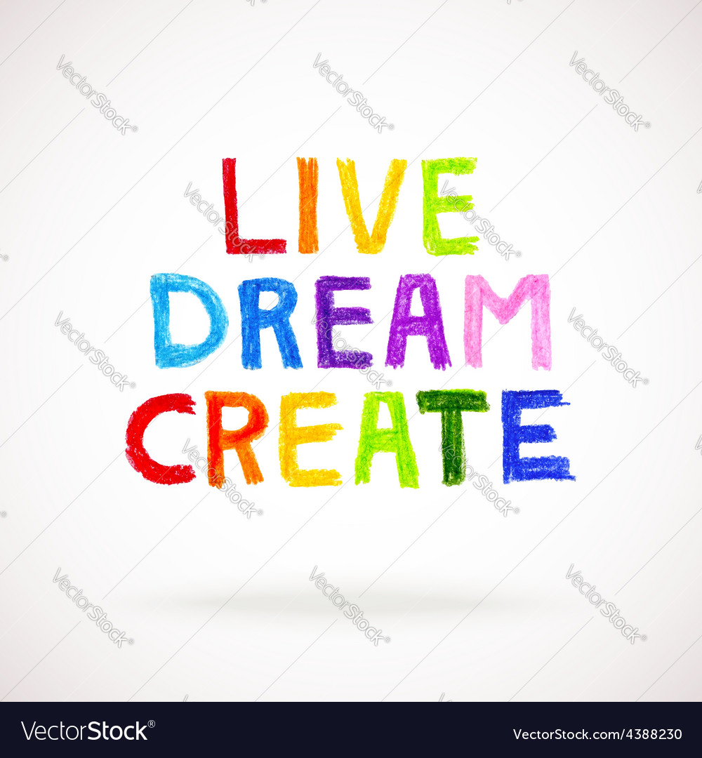 Watercolor hand drawn words live dream create vector | Price: 1 Credit (USD $1)