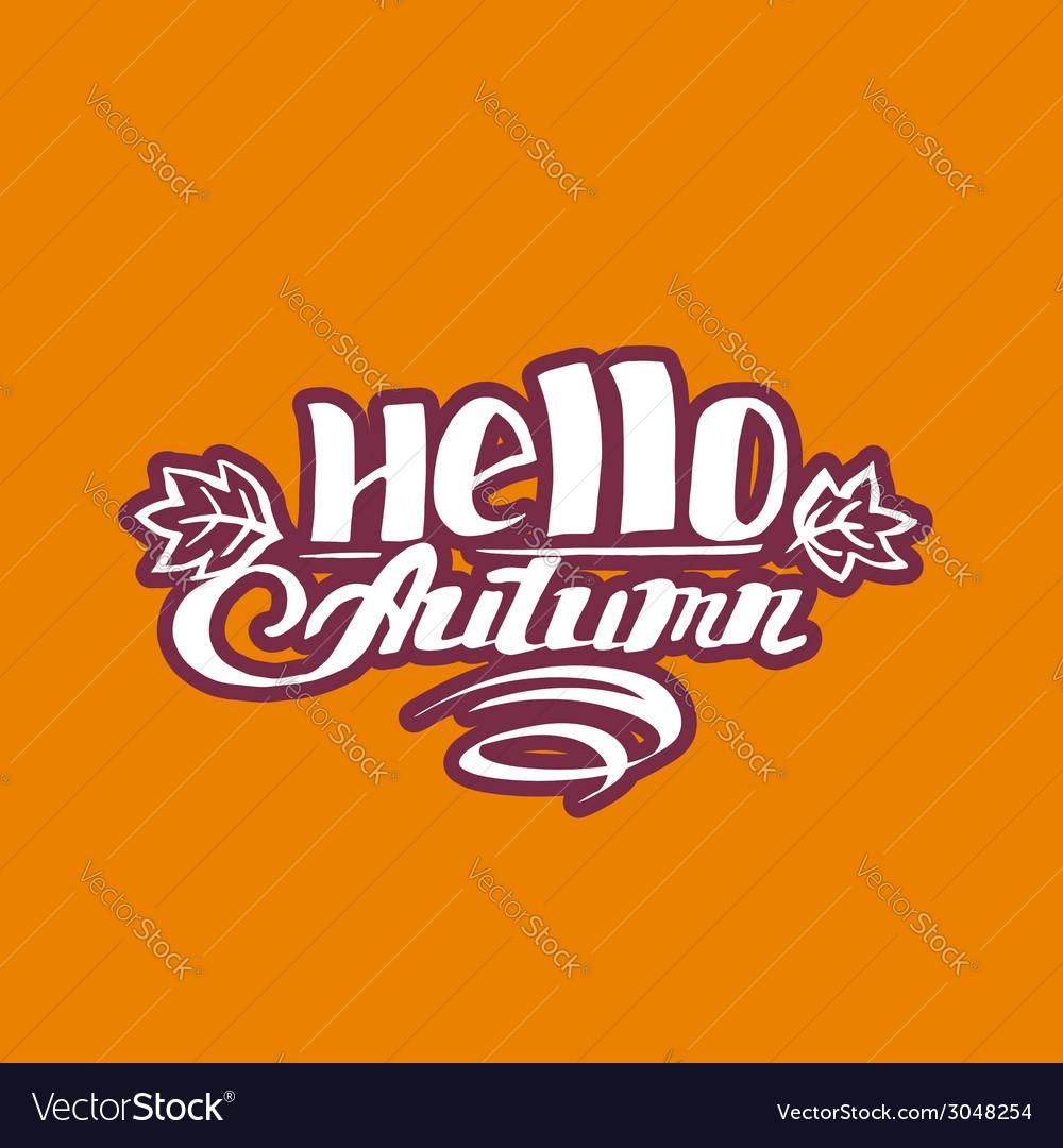 Hello autumn hand drawn lettering vector | Price: 1 Credit (USD $1)
