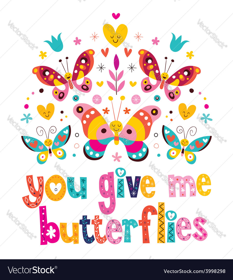 You give me butterflies vector | Price: 1 Credit (USD $1)