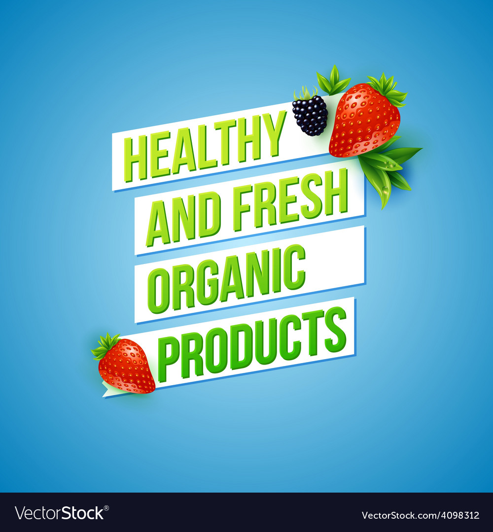 Text design for healthy fresh organic products vector | Price: 1 Credit (USD $1)