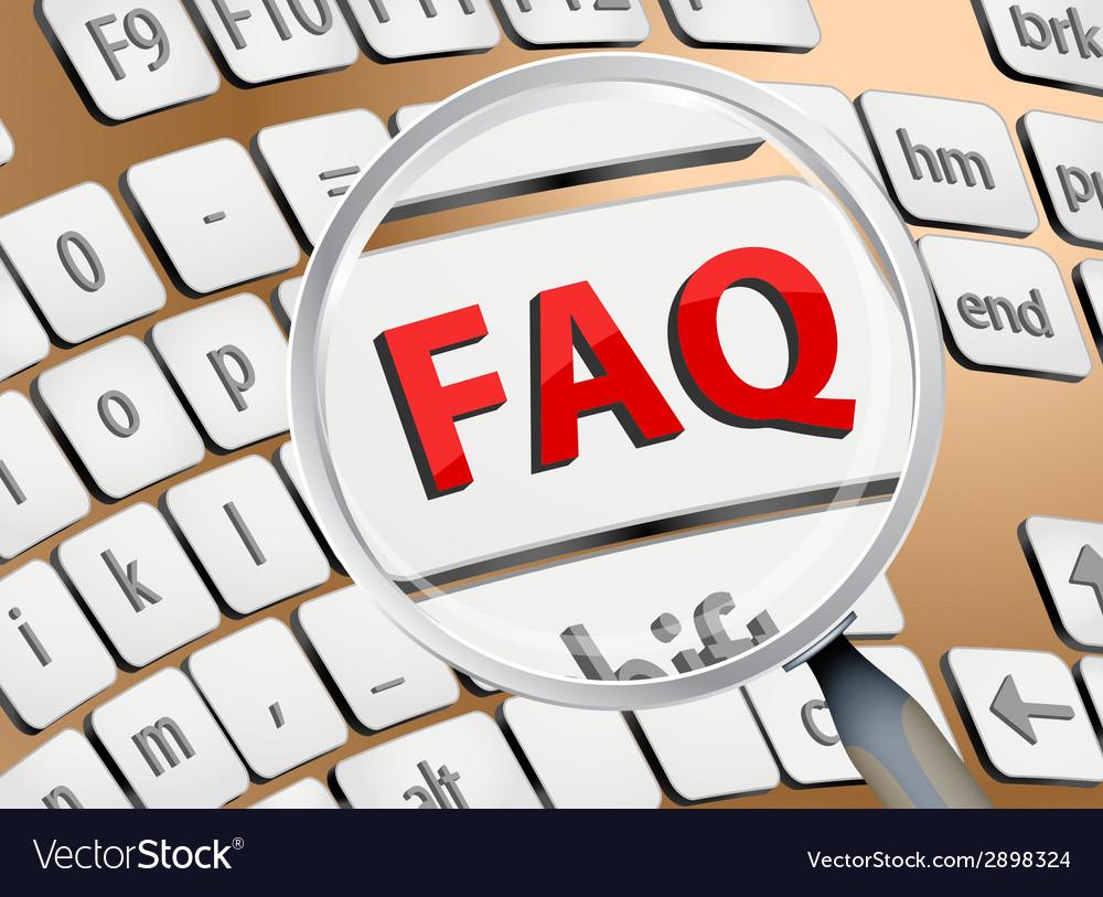 Faq zoom on keyboard vector   Price: 1 Credit (USD $1)