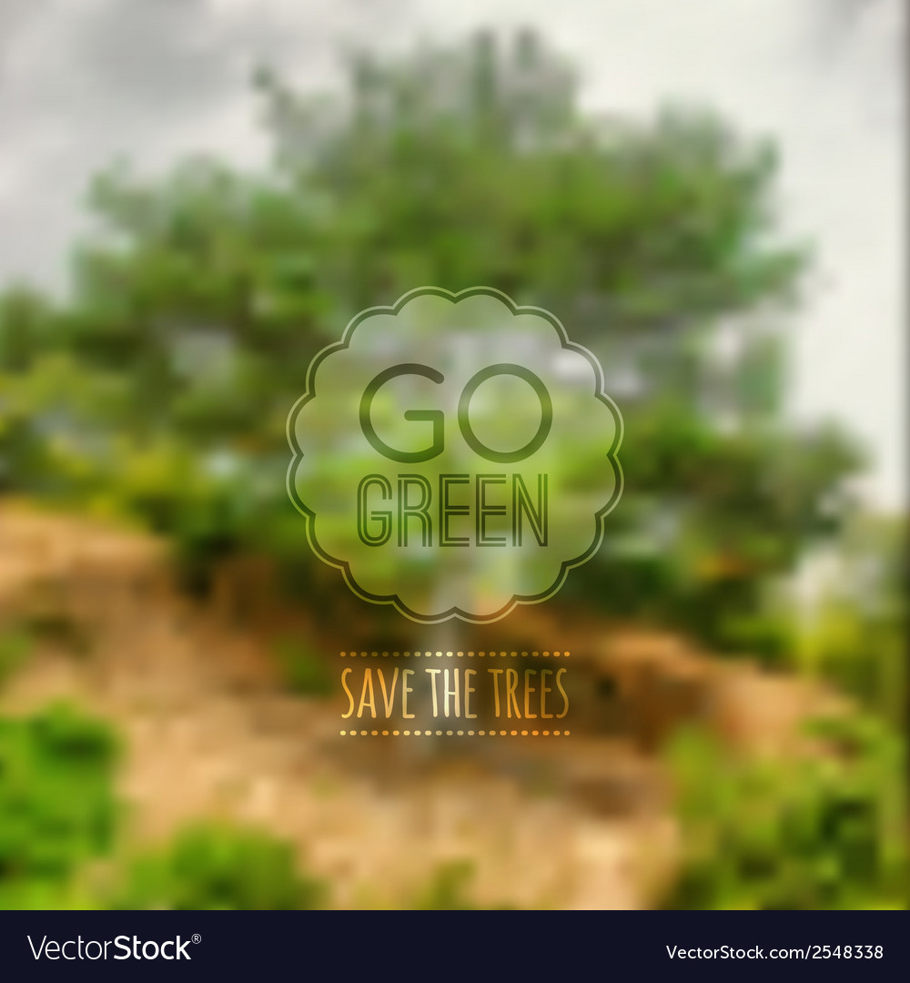 Ecological blurred with trees and label go vector | Price: 1 Credit (USD $1)