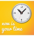Clock with inscription now is your time vector