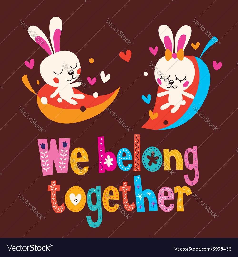 We belong together cute bunnies love card vector | Price: 1 Credit (USD $1)