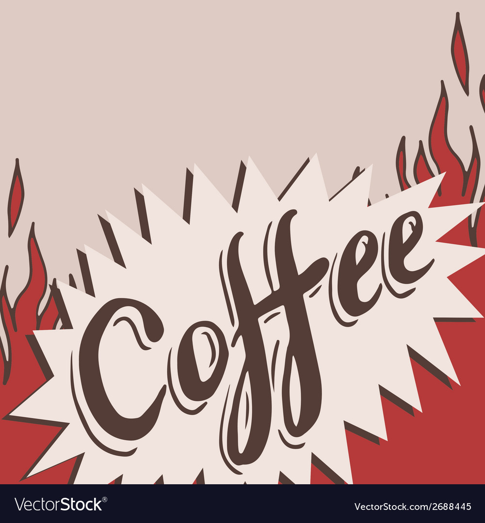 Hand drawn coffee background with flame vector | Price: 1 Credit (USD $1)