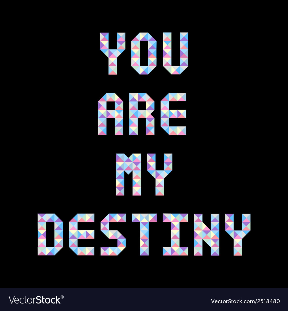 You are my destiny1 vector | Price: 1 Credit (USD $1)