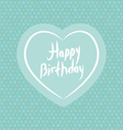 Happy birthday white heart on blue polka dot vector