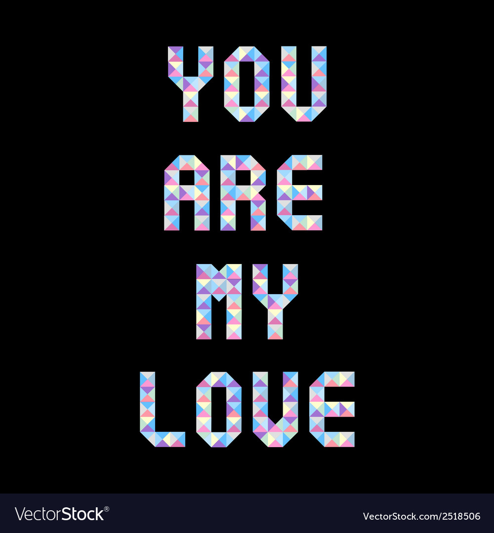 You are my love1 vector | Price: 1 Credit (USD $1)