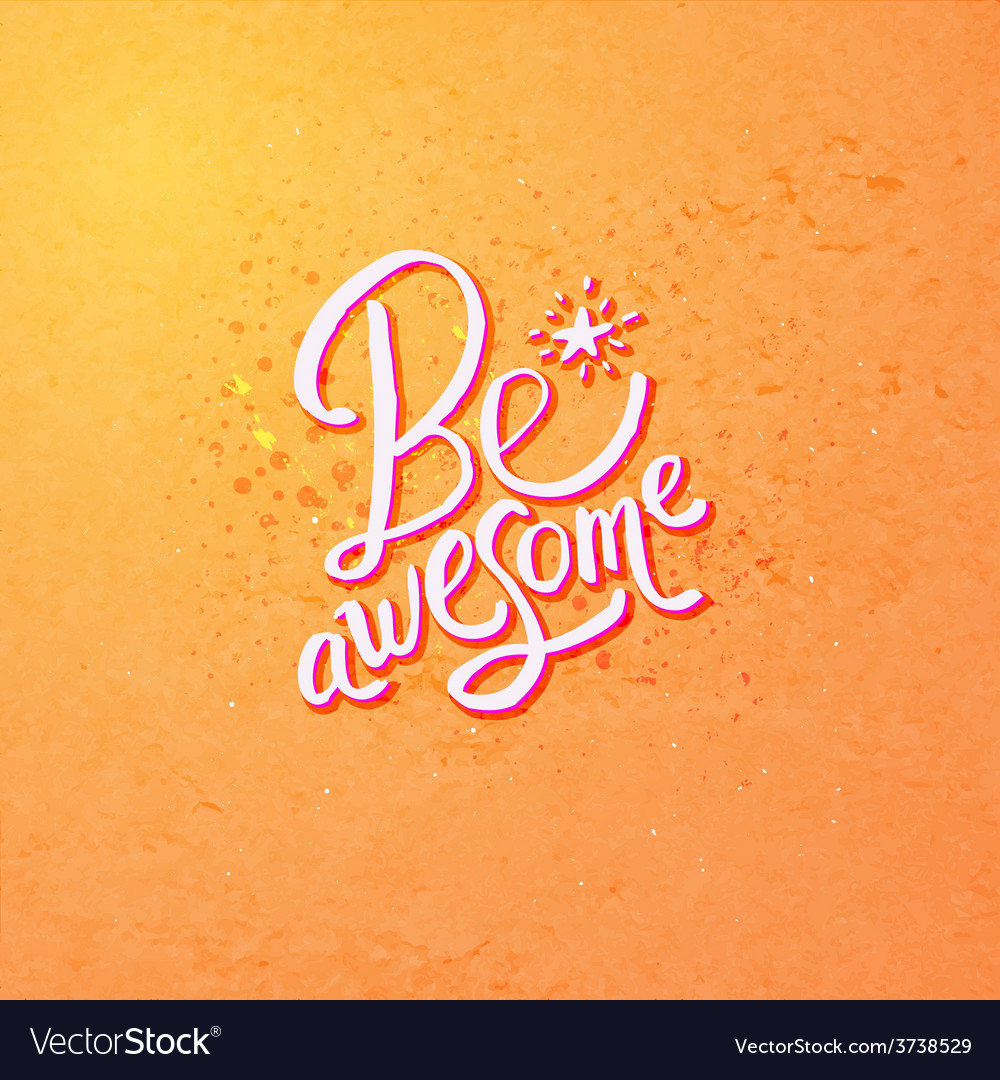 Be awesome concept design on orange background vector | Price: 1 Credit (USD $1)